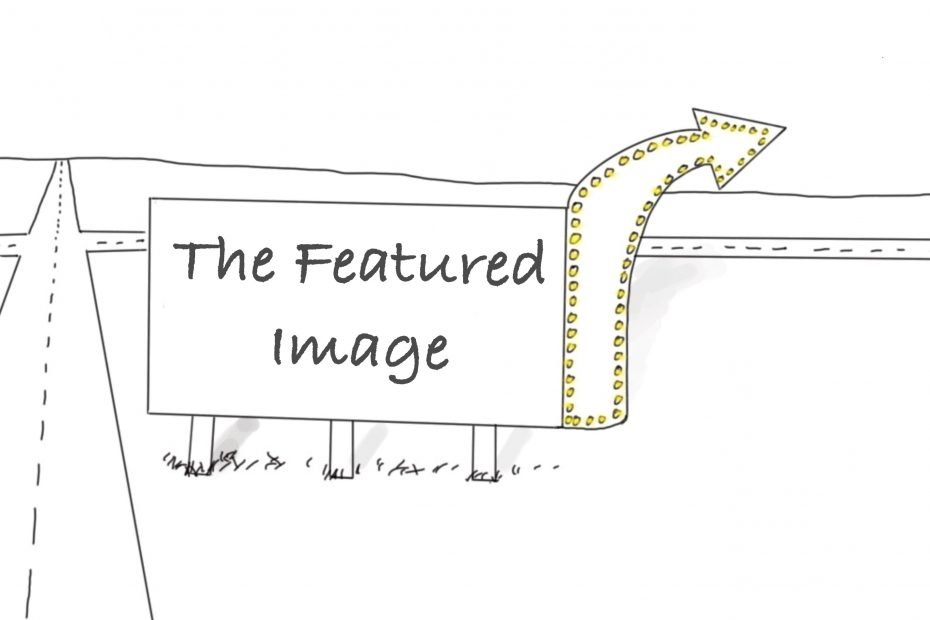 """Drawing of road side attraction sign that says """"The Featured Image""""."""
